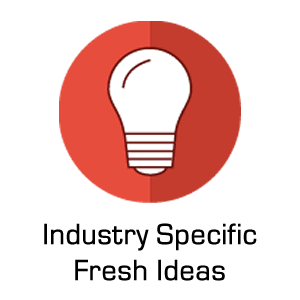 Industry Specific Fresh Ideas